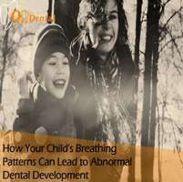 How Your Child's Breathing Patterns Can Lead to Abnormal Dental Development